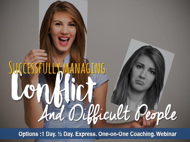 Successfully Managing Conflict and Difficult People